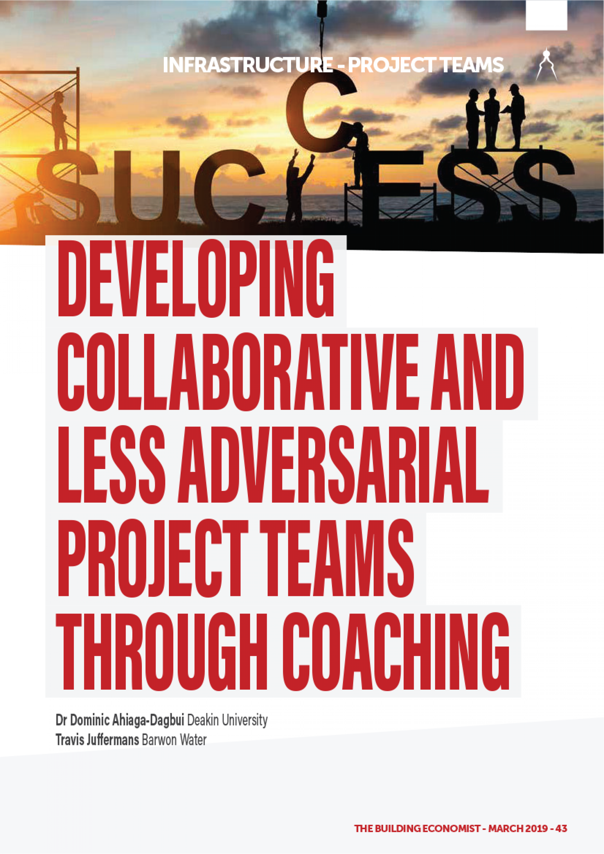 Developing collaborative and less adversarial project teams through coaching.