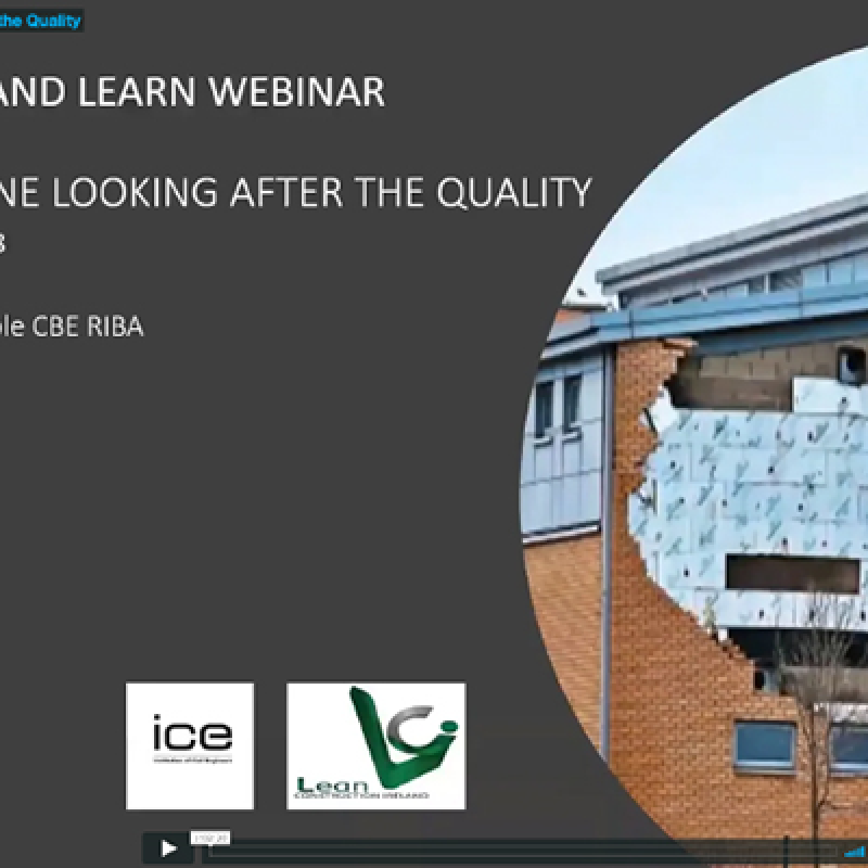 """Is Anyone Watching the Quality?"" ICE NI & Lean Construction webinar"